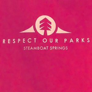 Respect Our Parks, Steamboat Springs, 100% cotton!